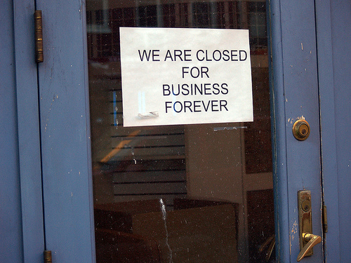 Closed for business... forever